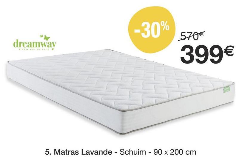 -30% 570€ dreamway 399€ 5. Matras Lavande - Schuim - 90 x 200 cm