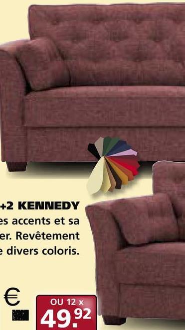 +2 KENNEDY es accents et sa er. Revêtement e divers coloris. € OU 12 x 49.92