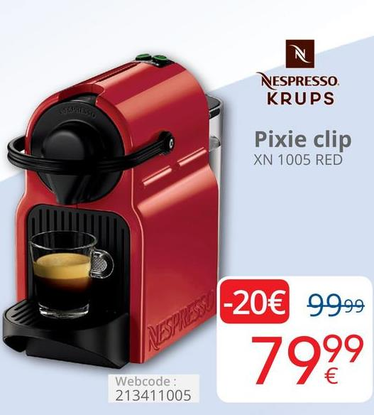 NESPRESSO KRUPS Pixie clip XN 1005 RED -20€ 99.99 7999 Webcode: 213411005