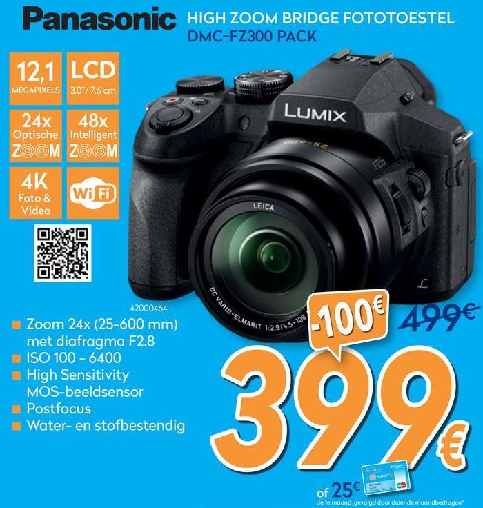 Lumix FZ300 Zwart + SD-kaart 16 GB + batterij  <strong>25 tot 600 mm zoom met F2.8 over het volledige bereik</strong>    De 25-600 mm LEICA DC VARIO-ELMARIT lens biedt F2.8 over het volledige bereik. Ongeacht de afstand tot het onderwerp of hoe snel dit beweegt, laat deze lens het niet ontsnappen. En het constante diafragma F2.8 verbetert fotograferen bij weinig licht over het gehele zoombereik.    Daarnaast zorgt de black box-technologie Nano Surface Coating van Panasonic voor een extreem lage reflectieverhouding, toegepast op de LUMIX FZ300 voor uitzonderlijke optische prestaties met een verbluffende duidelijkheid door flaring (lichtvlekken) en ghosting te minimaliseren.    <strong>Hoge beeldkwaliteit, zelfs bij weinig licht</strong>    De High Sensitivity MOS-sensor met 12,1 megapixels in combinatie met de Venus Engine zorgt zowel voor een kwalitatief hoogwaardige beeldopname als voor een uiterst snelle signaalverwerking.    <strong>Correctie over 5 assen/kantelcorrectie</strong>    HYBRID O.I.S.+ over 5 assen (Optical Image Stabilizer Plus) zorgt voor uit de hand opgenomen video die vrij is van bewegingsonscherpte. Het detecteert en compenseert de 5 camerabewegingen – horizontaal, verticaal, rotatie-as, verticale rotatie en horizontale rotatie. De Level Shot-functie detecteert de horizontale lijn van het beeld en behoudt deze, zelfs als u de camera kantelt. Hij maakt stabiele video zelfs bij onder een grote hoek filmen zonder te kijken.    <strong>4K Video en 4K Photo - Leg het perfecte moment vast</strong>    Speciale momenten die je wilt onthouden, kunnen op elk moment voorkomen en moeten worden vastgelegd met de best mogelijke resolutie. De 4K-technologie van Panasonic is er nu voor iedereen. Met de introductie van de nieuwe LUMIX FZ300 kun je video´s opnemen in 4K (tot QFHD: 3840 x 2160 pixels, 25 fps, 100 Mbit/s).    En met de functie 4K Photo kun je gemakkelijk de perfecte foto uit een 4K-video (30 beelden/foto's per seconde) halen op de camera en deze ops