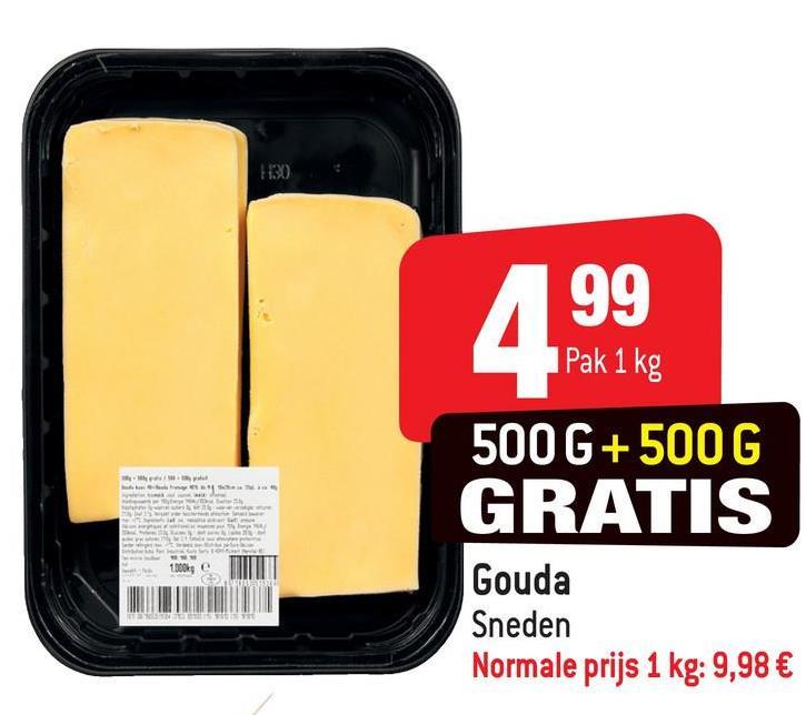 130) 199 I Pak 1 kg 500G+ 500G GRATIS Gouda Sneden Normale prijs 1 kg: 9,98 €