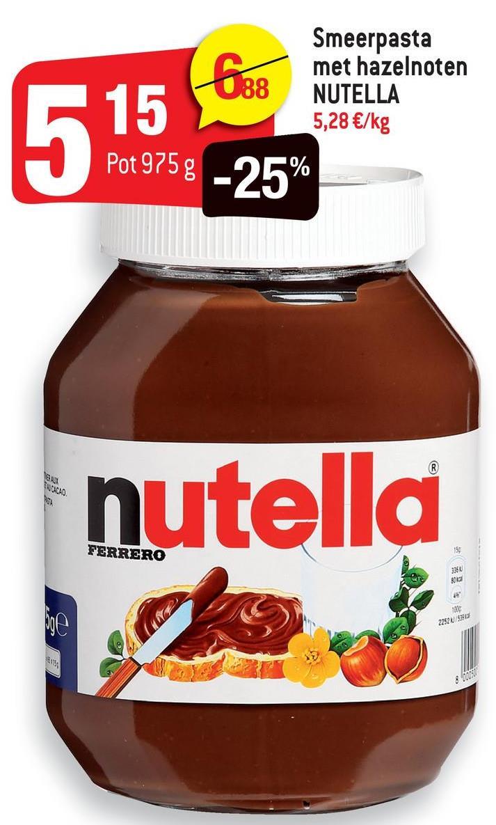 15 638 Smeerpasta met hazelnoten NUTELLA 5,28 €/kg Pot 975g % ENTUM nutella FERRERO 3360 2252U/SU 39