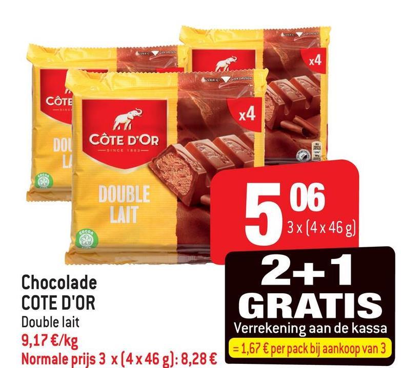 CÔTE CÔTE D'OR SINCE 18 DOUBLE LAIT 06 3x (4 x 46g) 2+1 GRATIS Chocolade COTE D'OR Double lait 9,17 €/kg Normale prijs 3 x(4 x 46 g): 8,28 € Verrekening aan de kassa = 1,67 € per pack bij aankoop van 3