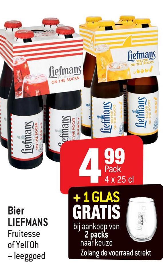 fiefmans fielma YELLON ON THE ROCKS fieſmans iefmans ON THE ROCKS STEL ATIDIILIT Siefinans YELLOH ON THE ROCKS liefiñang YELLOHA ON THE ROCKS Liefmans ON THE ROCKS Refmans THE ROCKS 99 Pack 4 x 25 cl Bier LIEFMANS Fruitesse of Yell'Oh + leeggoed + 1 GLAS GRATIS bij aankoop van 2 packs naar keuze Zolang de voorraad strekt