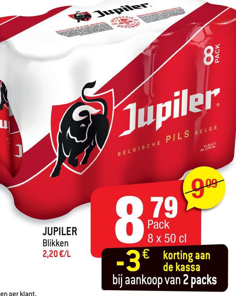 OO PACK Jupiler 8x 50 de Alc. 5.2% Vol. BELGISCHE PILS BELGE 009 JUPILER Blikken 2,20 €/L 79 Pack 8 x 50 cl € korting aan - 3 de kassa bij aankoop van 2 packs en per klant.