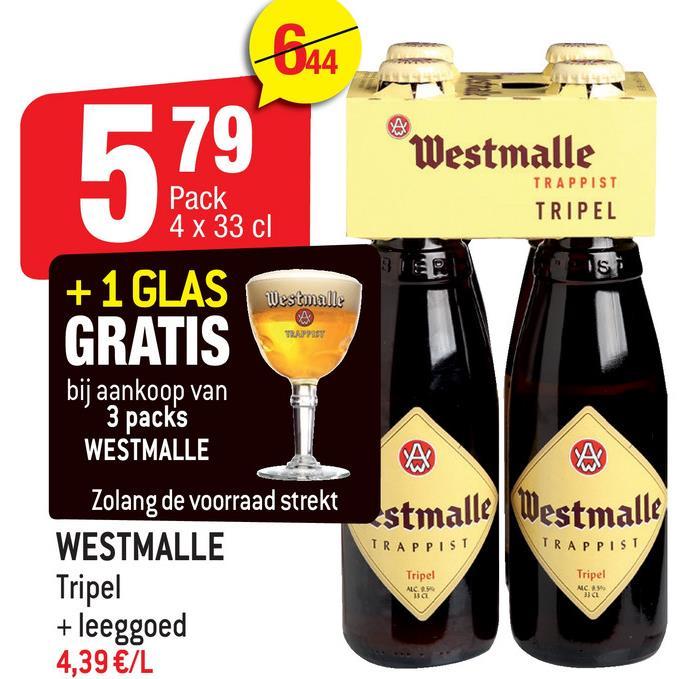 844 579 Westmalle Pack 4 x 33 cl TRAPPIST TRIPEL IS 12.APPORT GRATIS + 1 GLAS Westmalle GRATIS bij aankoop van 3 packs WESTMALLE Zolang de voorraad strekt WESTMALLE Tripel + leeggoed 4,39 €/L stmalle | Westmalle TRAPPIST TRAPPIST Tripel Tripel ALLA NCA