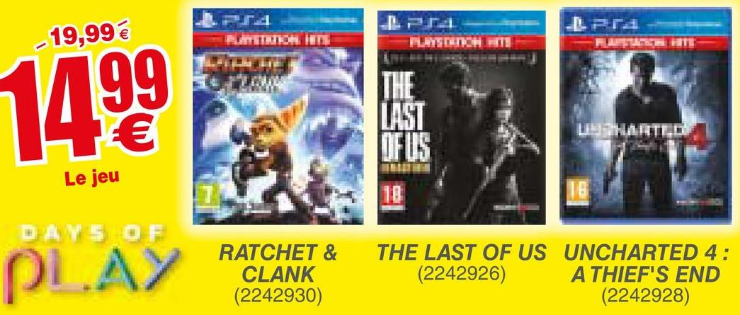 LPC 19,99 € LAN FLETELOT Film LAST OF US Le jeu DAYS OF RATCHET & CLANK (2242930) THE LAST OF US UNCHARTED 4: (2242926) A THIEF'S END (2242928)
