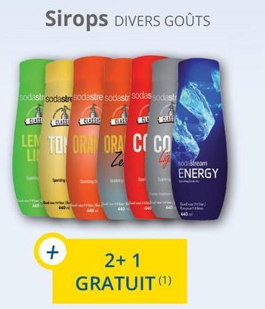 Sirops DIVERS GOÛTS sodastr sodastre sodastre sodastr sodas sodast classi CLASSIC LEI TOIORA ORA CO soc Stream ENERGY 440 2+ 1 GRATUIT (1)