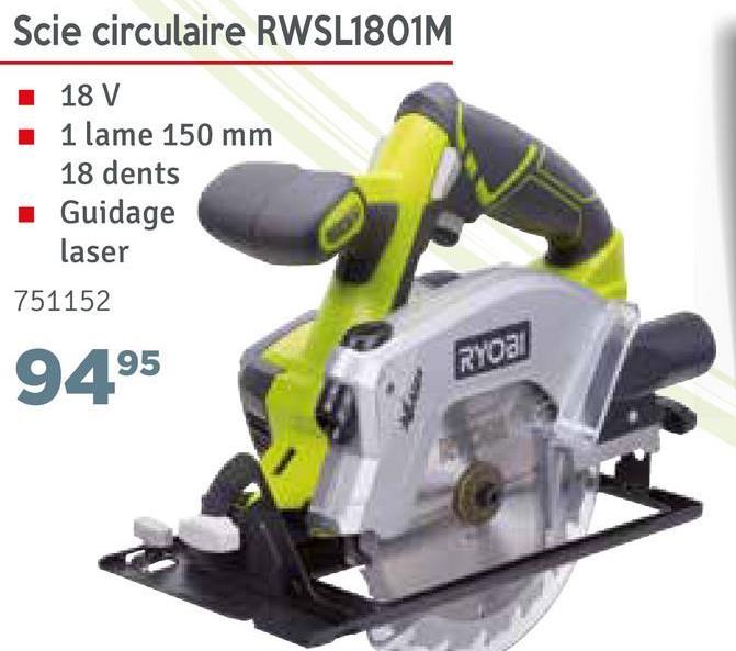 Scie circulaire RWSL1801M 18 V 1 lame 150 mm 18 dents Guidage laser 751152 9495 RYOBI