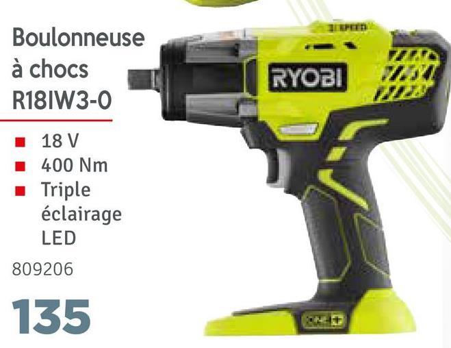 Boulonneuse à chocs R180W3-0 RYOBI RYOBI 18 V 400 Nm Triple éclairage LED 809206 135