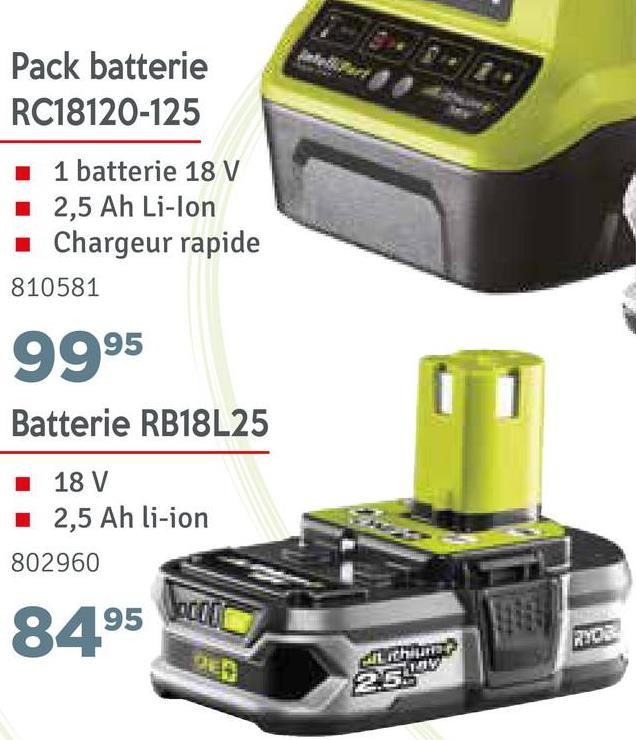 Pack batterie RC18120-125 1 batterie 18 V 2,5 Ah Li-lon Chargeur rapide 810581 9995 Batterie RB18L25 18 V 2,5 Ah li-ion 802960 8495 bar DER