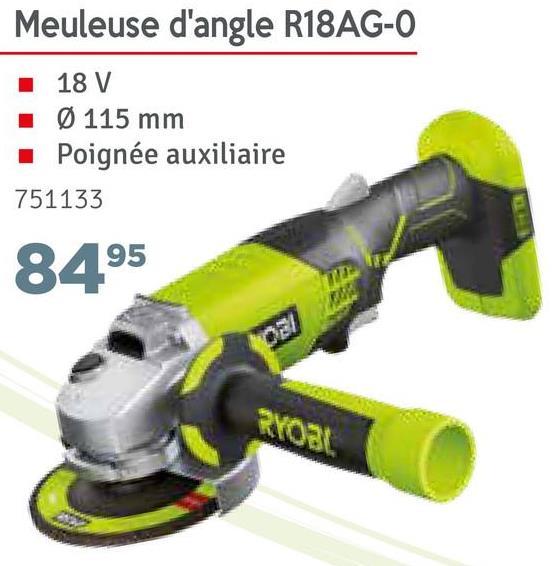 Meuleuse d'angle R18AG-O | 18 V I Ø 115 mm Poignée auxiliaire 751133 8495 RYOBI