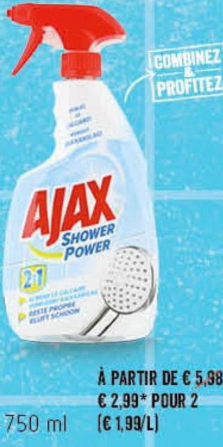 COMBINE? PROFITEZ ALAX SHOWER POWER À PARTIR DE € 5,98 € 2,99* POUR 2 750 ml (€ 1,99/L)