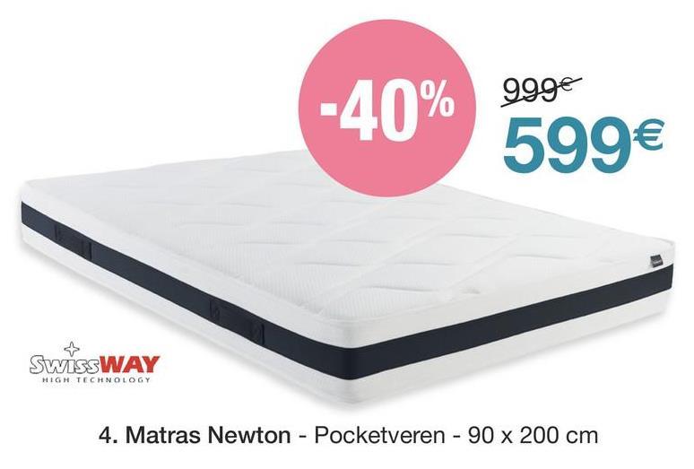 999€ -40% 599€ SwissWAY MIGH TECHNOLOGY 4. Matras Newton - Pocketveren - 90 x 200 cm
