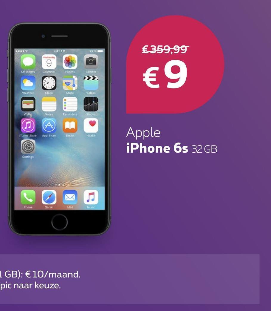 SAAM €359,99 € 9 esther Check ITunes Sure App Stre Apple iPhone 6s 32GB Sottings Das Saler 13 1 GB): € 10/maand. pic naar keuze.