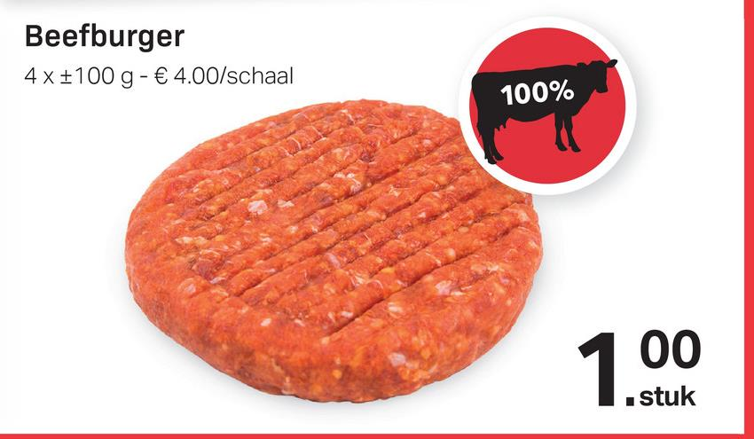 Beefburger 4x+100 g - € 4.00/schaal 100% 1.00 .stuk