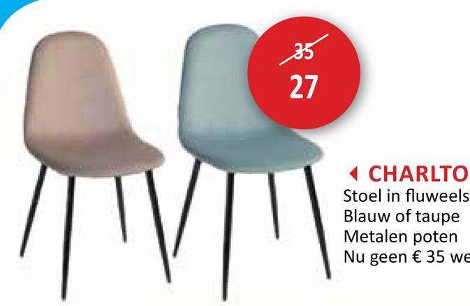 CHARLTO Stoel in fluweels Blauw of taupe Metalen poten Nu geen € 35 WE