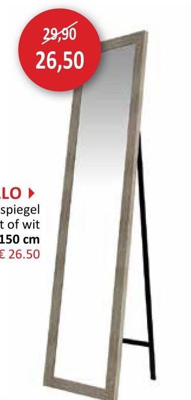 29,90 26,50 LLO spiegel t of wit 150 cm € 26.50