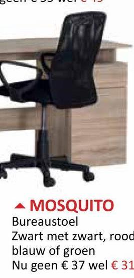 BST - VTV A MOSQUITO Bureaustoel Zwart met zwart, rood blauw of groen Nu geen € 37 wel € 31