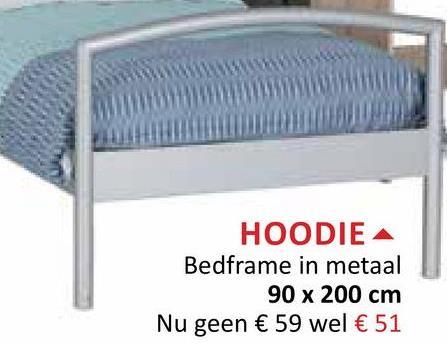HOODIE A Bedframe in metaal 90 x 200 cm Nu geen € 59 wel € 51