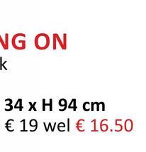 NG ON K 34 x H 94 cm € 19 wel € 16.50