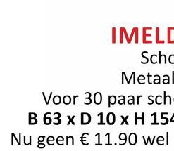 IMELE Schc Metaal Voor 30 paar sch B 63 x D 10 x H 154 Nu geen € 11.90 wel
