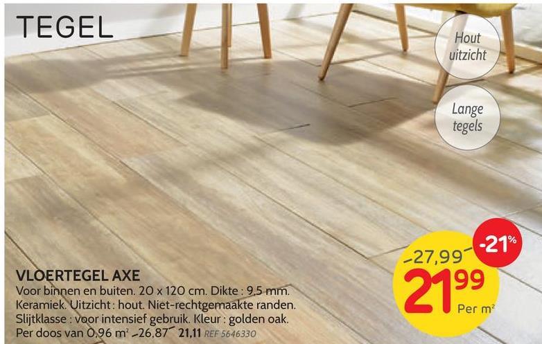 Vloertegel Axe gouden eik 20x120cm Kies voor een stijlvol interieur met het mooie laminaat Axe in een gouden eikenhouten kleur. Een vloertegel is 20cm breed en 120cm lang, met een dikte van 9,5 mm. Maak een glanzend mooie vloer zowel binnen als buiten, de tegel kan voor beide worden gebruikt! < br> < br> De tegels zijn van geglazuurd keramiek en hebben een houten uitstraling met een goudeiken kleur. Zo geef je de indruk en stijl aan je vloer van laminaat zonder al de onderhoudmoeite te moeten doen.