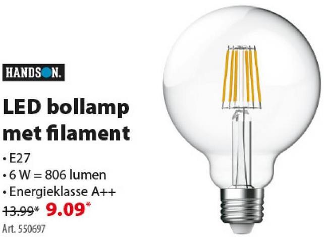 Handson LED bollamp met filament E27 6W = 60W 806 lumen De bollamp met filament van Handson is een ledlamp type E27 van 6 watt of 806 lumen met een warme witte lichtkleur. Combineer met een van de toffe lichtarmaturen van GAMMA. Tip: een spot, een peertje, een lamp in kaars- of kogelvorm? Handson heeft het allemaal. Alle lampen uit dit assortiment geven veel licht, maar verbruiken minder. Eco én logisch!