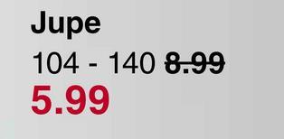 Jupe 104 - 140 8.99 5.99