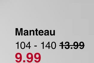Manteau 104 - 140 13.99 9.99