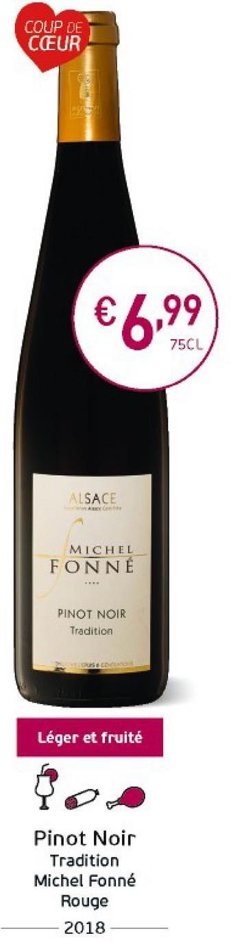 COUP DE CEUR €6,99 75CL ALSACE MICHEL FONNE PINOT NOIR Tradition Léger et fruité Pinot Noir Tradition Michel Fonné Rouge 2018