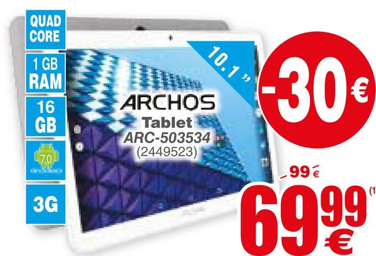 QUAD CORE 10.15 1 GB RAM ARCHOS Tablet ARC-503534 |(2449523) 16 GB 130€ -7.02 -99€ 3G 6999