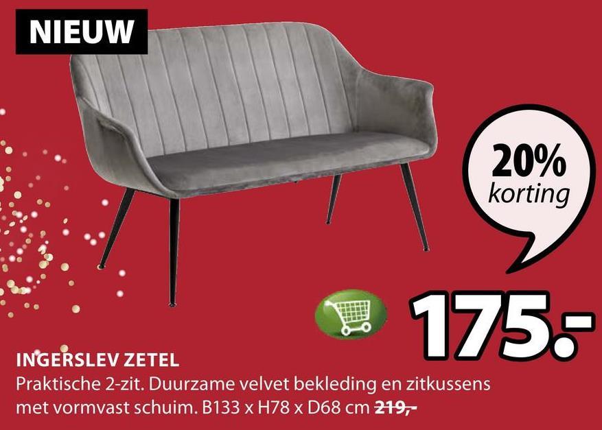 NIEUW 20% korting 175- INGERSLEV ZETEL Praktische 2-zit. Duurzame velvet bekleding en zitkussens met vormvast schuim. B133 x H78 x D68 cm 219,-