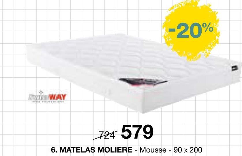 -20% 724 579 6. MATELAS MOLIERE - Mousse - 90 x 200