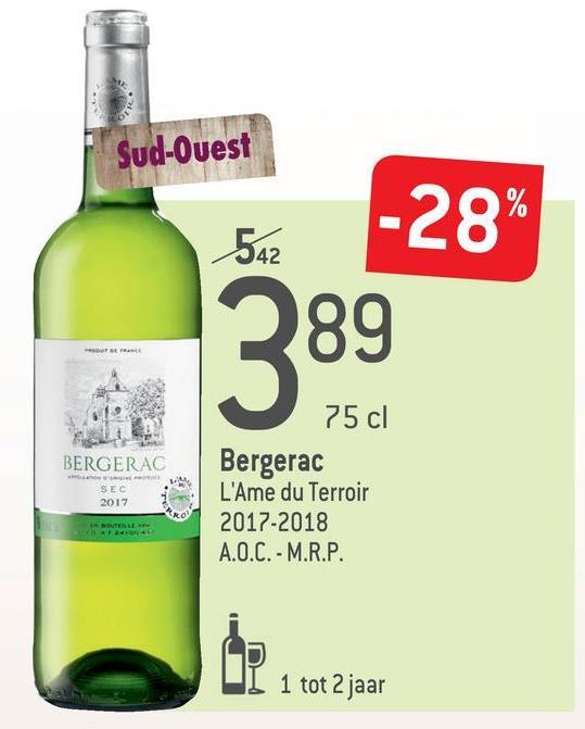 Sud-Ouest 542 -28% 289 BERGERAC 75 cl Bergerac L'Ame du Terroir 2017-2018 A.O.C. - M.R.P. SEC 2017 BIN b 1 tot 2 jaar