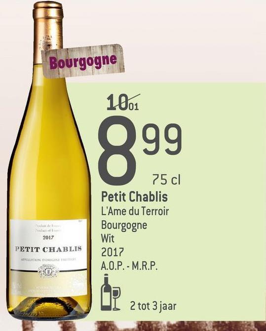 Bourgogne 1001 099 75 cl Petit Chablis L'Ame du Terroir Bourgogne 2017 Wit PETIT CHABLIS APELLATION D E 2017 A.O.P. - M.R.P. 0 2 tot 3 jaar