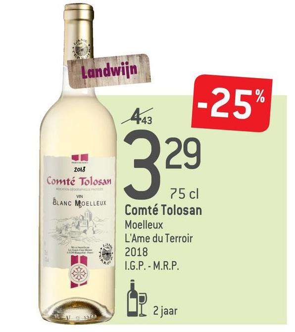 Landwijn -25% 2018 Comté Tolosan VIN BLANC MOELLEUX 75 cl Comté Tolosan Moelleux L'Ame du Terroir 2018 I.G.P. - M.R.P. UL 2 jaar