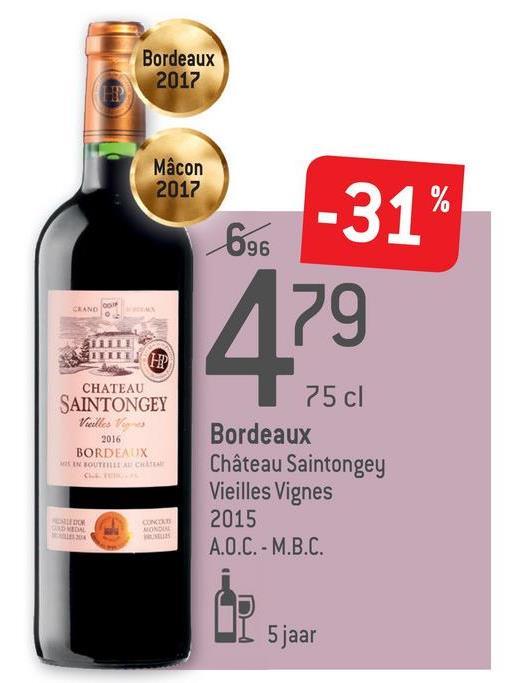 Bordeaux 2017 Mâcon 2017 696 -31% 179 SEAN COIF RELEEP CHATEAU SAINTONGEY Vuelles 2016 BORDEAUX OUTLET 75 cl Bordeaux Château Saintongey Vieilles Vignes 2015 A.O.C. - M.B.C. VIDAL I 5 jaar