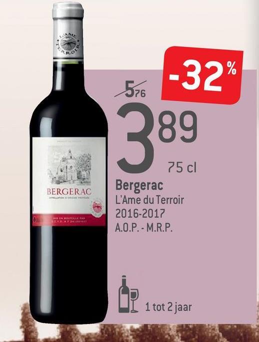 576 -32% 289 BERGERAC 75cl Bergerac L'Ame du Terroir 2016-2017 A.O.P. - M.R.P. L 1 tot 2 jaar