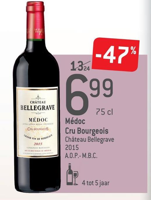 -47% 1324 99 CHÂTEAU BELLEGRAVE MÉDOC LLATION CRU BOURGEOS 75 cl Médoc Cru Bourgeois Château Bellegrave 2015 A.O.P.- M.B.C. BORDEAUX AND VIN DE BONO 2015 SEDANGTE VANTELE EN BOUTEIRA W. 4 tot 5 jaar