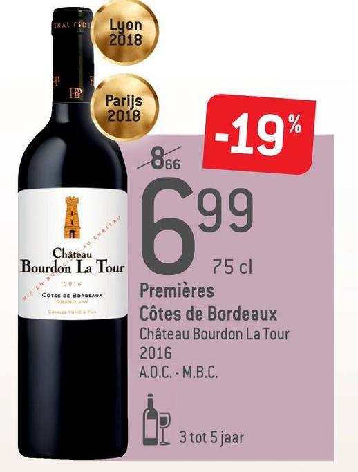 HAUTSOU Lyon 2018 FP Parijs 2018 -19% 866 1699 Château Bourdon La Tour COTES DE BORDEAUX QAND VIN 75 cl Premières Côtes de Bordeaux Château Bourdon La Tour 2016 A.O.C. - M.B.C. I 3 tot 5 jaar