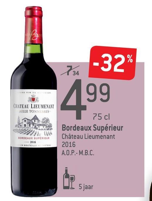 -32% 99 CHATEAU LIEUMENANT AILLE TONNURRES. 75 cl Bordeaux Supérieur Château Lieumenant 2016 A.O.P.- M.B.C. BORDEAUX SUPÉRIEUR - 2016 EN BOUTEILLE L ATEX I 5 jaar