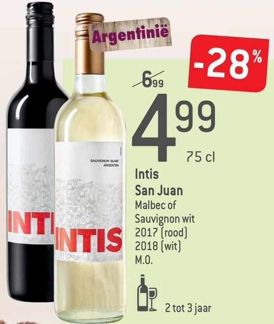 Argentinië 699 -28% 99 SAUVIGNON BLANC ARGENTINA 75 cl Intis San Juan Malbec of Sauvignon wit 2017 (rood) 2018 (wit) M.O. 2 tot 3 jaar