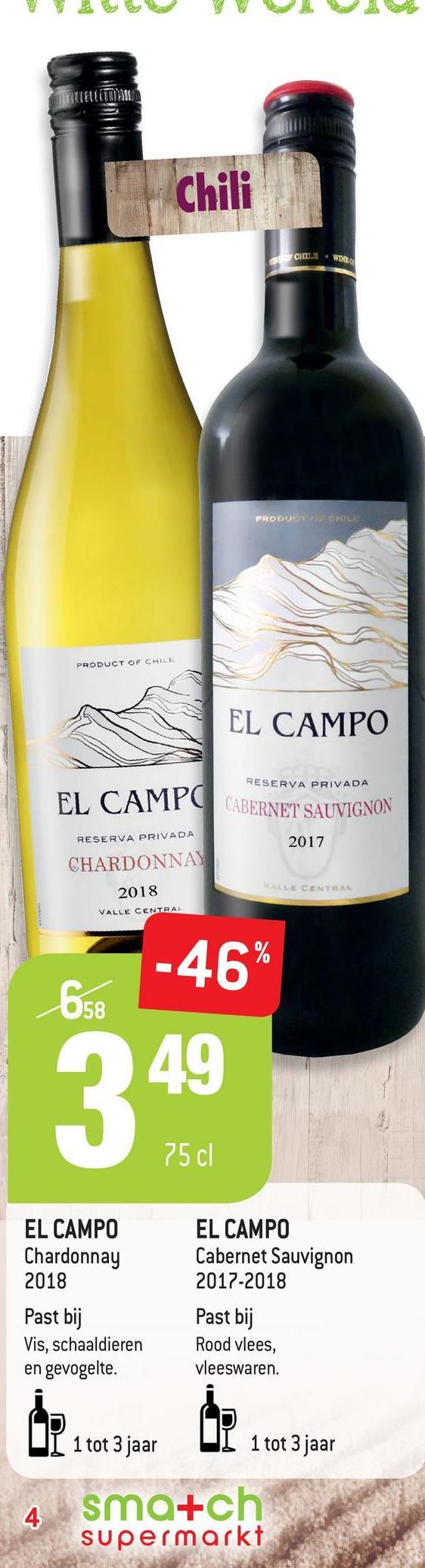TEINN Chili CHE W2 PRODUCALE PRODUCT OF CHILE EL CAMPO RESERVA PRIVADA CABERNET SAUVIGNON RESERVA PRIVADA 2017 CHARDONNAY 2018 LE CENTRAL VALLE CENTRAL -46% 658 949 75 cl EL CAMPO Chardonnay 2018 Past bij Vis, schaaldieren en gevogelte. EL CAMPO Cabernet Sauvignon 2017-2018 Past bij Rood vlees, vleeswaren. UI 1 tot 3 jaar I 1 tot 3 jaar 4 smatch supermarkt