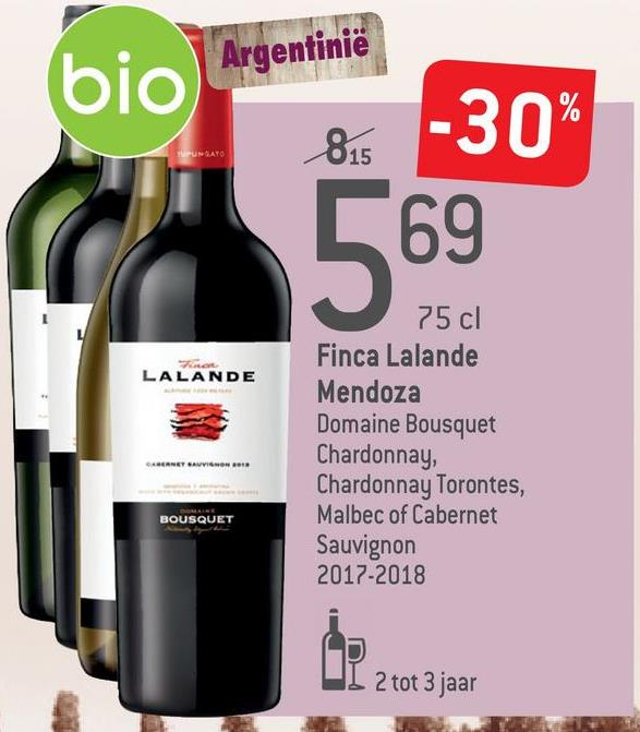 (bio Argentinië -30% 815 NEUMATO 75 cl LALANDE Finca Lalande Mendoza Domaine Bousquet Chardonnay, BOUSQUET Chardonnay Torontes, Malbec of Cabernet Sauvignon 2017-2018 CD I 2 tot 3 jaar