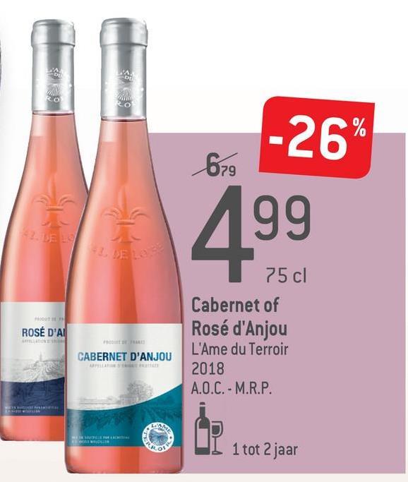 -26% 199 679 ROSÉ D'AI 75 cl Cabernet of Rosé d'Anjou L'Ame du Terroir 2018 A.O.C. - M.R.P. CABERNET D'ANJOU L 1 tot 2 jaar