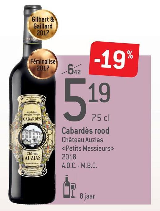Gilbert & Gaillard 2017 Féminalise 2017 -19% 642 19 Online Propre CABARDES 75 cl Cabardès rood Château Auzias «Petits Messieurs» 2018 A.O.C. - M.B.C. Chateau AUZIAS I 8jaar
