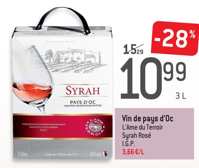 -28% 1529 sa 1099 SYRAH PAYS D'OC INDICATION GÉOGRAPHIQUE PROTEGEE CONDITIONNE PAR LES GRAND CHAIN DE TRANCE NEGOCIANY ATLANDIRAS TEANCE Vin de pays d'Oc L'Ame du Terroir Syrah Rosé I.G.P. 3,66 €/L 3 litres Gelijk aan 4 lement and 12%vol