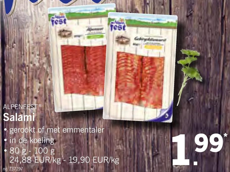 ALPENFEST® Salami gerookt of met emmentaler in de koeling 80 g - 100 g 24,88 EUR/kg - 19,90 EUR/kg n 137197 99*