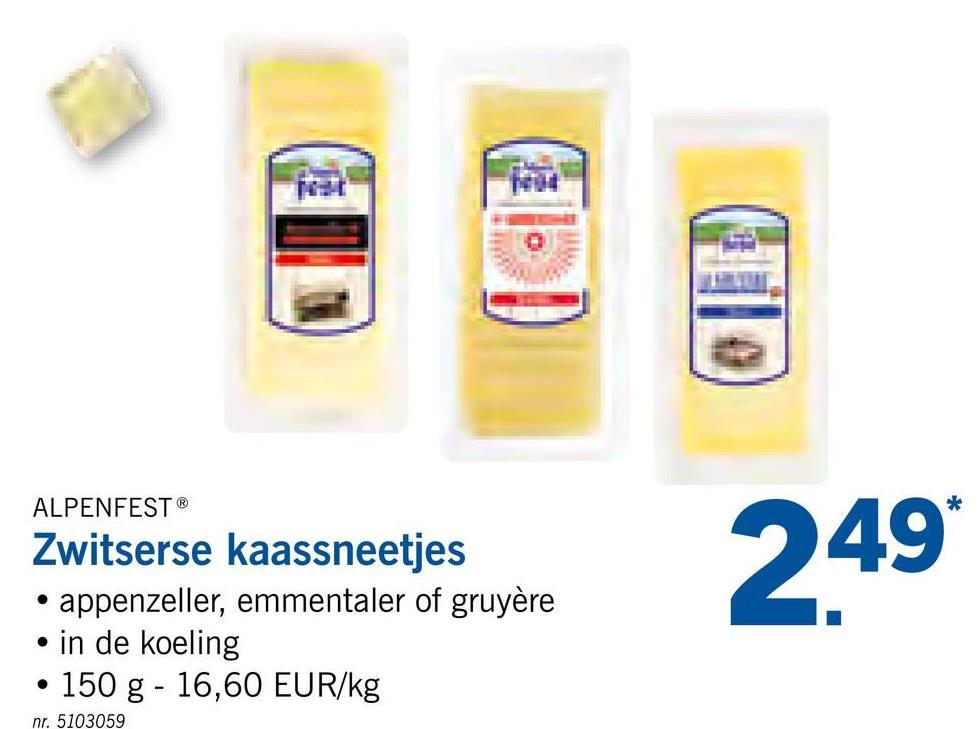 ALPENFEST® Zwitserse kaassneetjes • appenzeller, emmentaler of gruyère • in de koeling • 150 g - 16,60 EUR/kg 249 nr. 5103059
